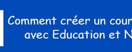 Comment créer un cours interactif avec Education et Numérique E&N